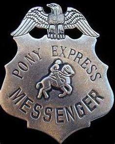 Pony Express Messenger Badge / The Pony Express riders headed west from St. Joseph, Missouri.