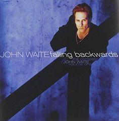 John Waite - The Complete John Waite, Vol. 1: Falling Backwards