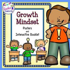 "This packet of 22 posters and 1 interactive ""I Can"" booklet is perfect for reinforcing Growth Mindset characteristics, encouraging positive thinking and for being visual reminders throughout the year."