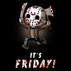 It's Friday! - This official Friday the t-shirt featuring Jason Voorhees is only available at TeeTurtle! Chibi, Halloween Quotes, Halloween Horror, Halloween Movies, Halloween Ideas, Horror Movie Characters, Horror Movies, Comedy Movies, Film Movie