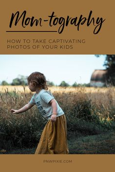 I've always loved photography, but when my kids were born it became extremely important to me to be able to capture every moment. After much trial and error, I have come up with a few tips I used to take captivating photos of my kids and freeze some of my favorite moments in time. | PNW Pixie