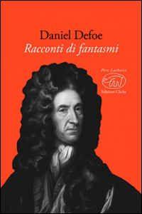 Foto Cover di Racconti di fantasmi, Libro di Daniel Defoe, edito da Edizioni Clichy