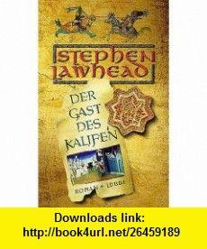Der Gast des Kalifen. (9783785720981) Stephen Lawhead , ISBN-10: 378572098X  , ISBN-13: 978-3785720981 ,  , tutorials , pdf , ebook , torrent , downloads , rapidshare , filesonic , hotfile , megaupload , fileserve