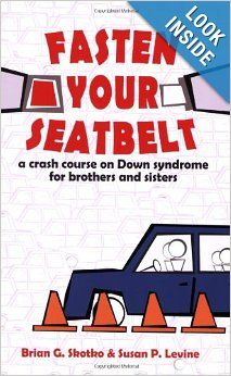 Fasten Your Seatbelt: A Crash Course on Down Syndrome for Brothers and Sisters: Brian Skotko, Susan P. Levine: 9781890627867: Amazon.com: Bo...