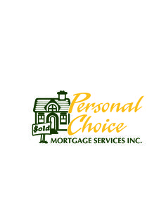 Mary Carey found Personal Choice in 1997. Just as an insurance broker finds you the best deal on insurance, a mortgage broker finds you the best deal on a mortgage. We do not work with one financial institution; we are independent and deal with a vast number of lenders, all competing for your business. Personal Choice Mortgage Services is proud partners of the VERICO network.