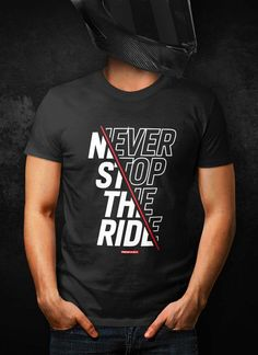 Exclusive Ridezza Never Stop the Ride T Shirt Illustrated and designed by a motorcyclist. → Triblend → Comfortable and Durable → Lightweight Unique fabric combination creates a fitted look, and extreme durability allows this t shirt to withstand repeat Sport Shirt Design, New T Shirt Design, Shirt Print Design, Tee Shirt Designs, Biker T-shirts, Geile T-shirts, Clothing Logo, Apparel Design, Sports Shirts