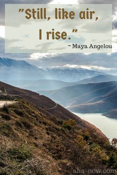 """Still, like air, I rise."" ~ Maya Angelou  #quotes #wordsofwisdom"