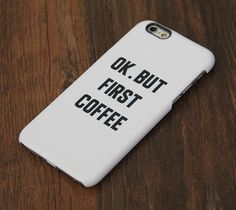 OK But First Coffee iPhone 6 Case/Plus/5S/5C/5 Protective Case – Acyc
