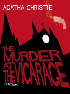 The Murder at the Vicarage by Agatha Christie. Adapted by Norma, Wilmaury  Miss Marple's first case is adapted into the first Miss Marple comic book in this long-awaited adaptation of one of Agatha Christie's most famous novels.