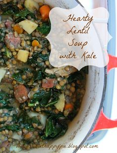 Sweet Happy Pie: Hearty Lentil Soup with Kale