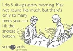 You snooze you lose?  hehe