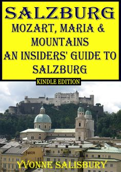 Mozart, Maria and Mountains - a guide to Salzburg, its festivals, the sights, restaurants and shops and what is available in the surrounding area.  Available from Amazon Kindle
