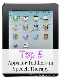 Top 5 Apps for Toddlers in Speech Therapy. Repinned by SOS Inc. Resources pinterest.com/sostherapy/.