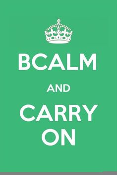 bcalm and carry on. green