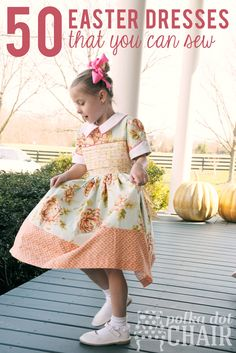50 Sewing Ideas for Easter Dresses - list is broken down into free tutorials and dresses made from purchased patterns.