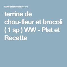 terrine de chou-fleur et brocoli ( 1 sp ) WW - Plat et Recette