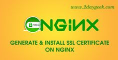 2daygeek.com Linux Tips, Tricks & news today :- Setting up Secured Nginx Webserver in Linux with SSL – through on this article you will get detail about SSL installation and configuration to Linux Distro such as RHEL, CentOS, Fedora, Ubutnu, Debian, Mint & openSUSE.