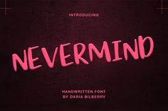 Nevermind script by Daria Bilberry on @creativemarket