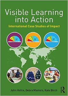 Visible Learning into Action: International Case Studies of Impact: Kate Birch, Deb Masters John Hattie: 9781138853751: Amazon.com: Books KEILOR VIEWS PRIMARY SCHOOL!! We are an exemplar school!!