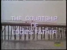 Courtship Of Eddie s Father Opening Theme...There was something soothing about his voice and the way he talked to Eddie.