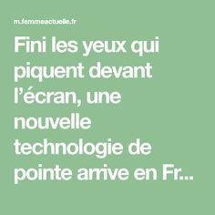 Fini les yeux qui piquent devant l'écran, une nouvelle technologie de pointe arrive en France, au sein des centres ophtalmologiques, pour les patients...