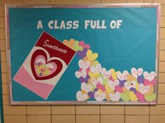 """""""A Class Full of Sweethearts"""" -Valentine's Day Bulletin Board"""