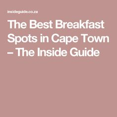 The 30 Best Breakfast Spots in Cape Town – The Inside Guide Best Rooftop Bars, Winter Festival, Best Breakfast, Recipe Of The Day, Summer Of Love, Cape Town, Kos, Good Things, Hot Spots