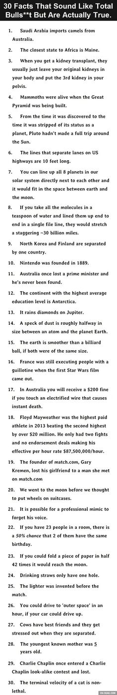 30 Facts That Sound Like BS, But Are Actually True.  #27 makes me sad...poor cows :(