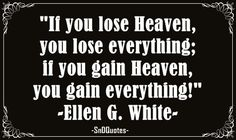 Top 100 Ellen G White Quotes That Are Changing Many Peoples Lives - Page 3 7 Day Adventist, Uplifting Quotes, Inspirational Quotes, Ellen G White, Get Closer To God, Life Page, Quotes White, Favorite Bible Verses, Motivational Words
