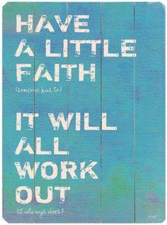 faith over fear. (kt).