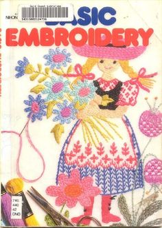 Basic Embroidery. A Free Book of Embroidery Stitches and How To's. A very interesting book to see. jwt