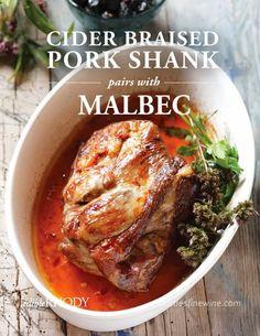 Cider Braised Pork Shank pairs with Malbec Wine
