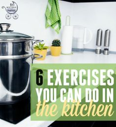 Because toddlers aren't known for being the fastest eaters on the planet, the kitchen is the perfect place to fit in these moves. | Fit Bottomed Mamas