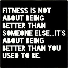 """#Fitness 'Be better than you used to be!""""   #motivation #quotes"""