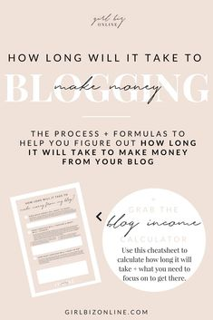 HOW LONG WILL IT TAKE TO MAKE MONEY BLOGGING? Grab the free Blog Income Calculator to help you figure it out.