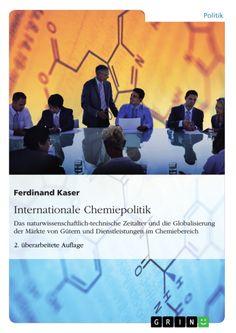 Internationale Chemiepolitik. 2. überarbeitete Auflage. http://grin.to/FczO5