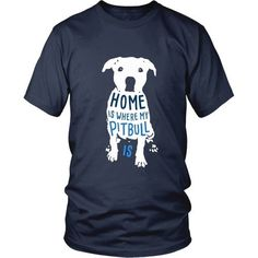 If you are a proud pet owner & love dogs then Home is where my Pitbull is [ver2] tee or hoodie is for you! Custom Puppy & Dog inspired t-shirts & apparel.