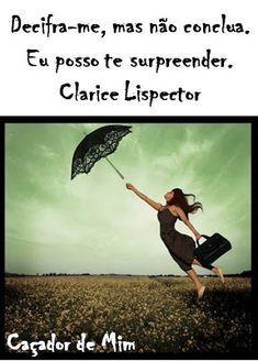 Transforme-se pela renovação da sua mente: Frases Clarice Lispector