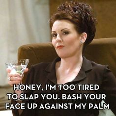 Karen Walker Will and Grace | Will & Grace's Karen Walker: | Things that make me giggle!