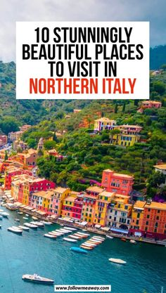 10 Stunningly Beautiful Places You Must Visit In Northern Italy | Portofino Italy | Best things to see in Italy | Italy travel tips | where to go in Northern Italy on your Italy itinerary | Italy travel tips #italy #italytravel #italyvacation #italian