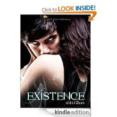 Existence , (paranormal romance, young adult paranormal, love, fantasy, kindle, death, fiction, young adult romance, 5 stars, paranormal)