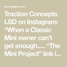 "Traction Concepts LSD on Instagram: ""When a Classic Mini owner can't get enough..... ""The Mini Project"" link in bio. 'The Traction Concepts LSD is working well'-Craig Hayward…"""