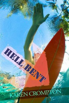 Hell Bent by Karen Crompton: YA Book Review, Dealing with grief, suicide, alcohol abuse, abuse, romance, contemporary fiction