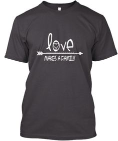 Love Makes A Family T Shirt Heathered Charcoal  áo T-Shirt Front