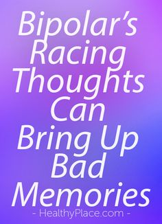 Bipolar's racing thoughts can bring up repressed memories. It's best to face those memories and bipolar's racing thoughts head on. Here's how I cope. Mental Health Therapy, Mental Health Stigma, Mental Health Disorders, Bpd Relationships, Bipolar Symptoms, Repressed Memory, Mental Illness Recovery, Living With Bipolar Disorder, Beating Depression