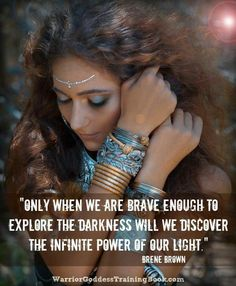 Embrace your own Darkness explore it and bring it into the Light to be healed. <3 -Mary Long- ♡ Sacred Feminine, Feminine Energy, Divine Feminine, Warrior Goddess Training, Goddess Warrior, Woman Warrior, A Course In Miracles, Brene Brown, After Life