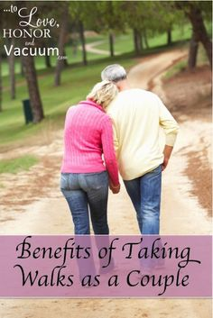 Benefits of Taking Walks as a Couple: Talk more and build your friendship!