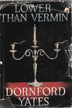 'Lower Than Vermin' by Dornford Yates. What a great title that is.