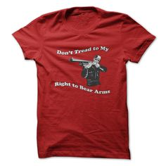 Dont Tread To My ᗔ Right To Bear Arms Funny Shirt Great Gift For Any Gun Lover!Shirt, sale, great, gift, fan, funny, awesome, guns, gun, 2nd amendment, rights