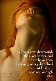 This is a regret that I know will be mine. Hafiz… Source by quotesfan Hafiz Quotes, Spiritual Quotes, Qoutes, Quotes To Live By, Love Quotes, Inspirational Quotes, 2017 Quotes, Awesome Quotes, Motivational